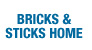 Bricks and Sticks Home