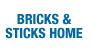Bricks and Sticks Home