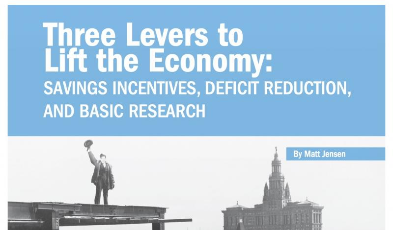 Three levers to lift the economy savings incentives deficit three levers to lift the economy savings incentives deficit reduction and basic research malvernweather