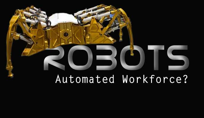 The Robots Are Coming Automated Workforce U S