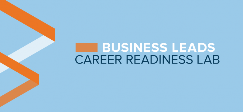 Business Leads Career Readiness Lab