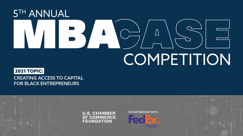 5th Annual MBA Case Competition. 2021 Topic: Creating Access to Capital for Black Entrepreneurs