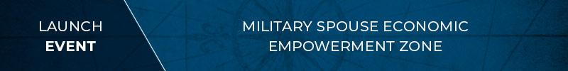 Military Spouse Economic Empowerment Zone