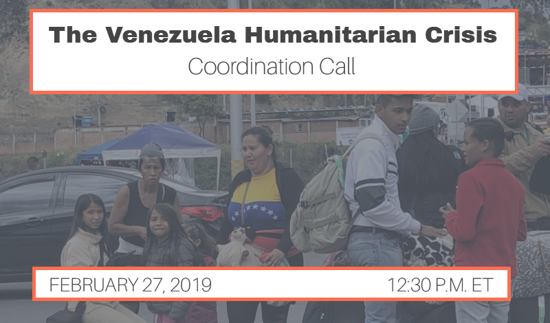 Humanitarian Crisis in Venezuela Coordination Call