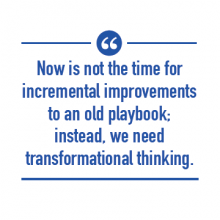 Now is the Time for Transformational Thinking