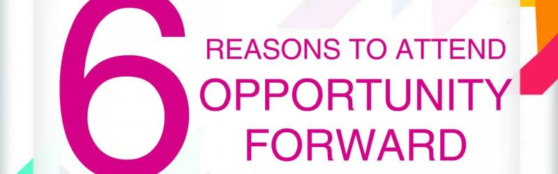 6 Reasons to Attend Opportunity Forward